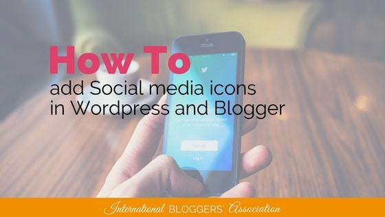 How to Add Social Media Icons on WordPress and Blogger