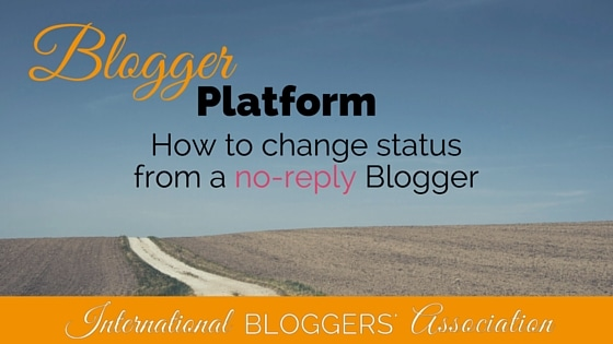 Blogger Platform: How to Change Status From A No-Reply Blogger