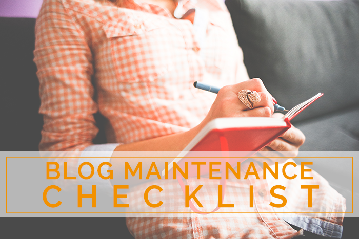 Blog Maintenance Checklist: How To Make Sure Your Blog Runs Smoothly