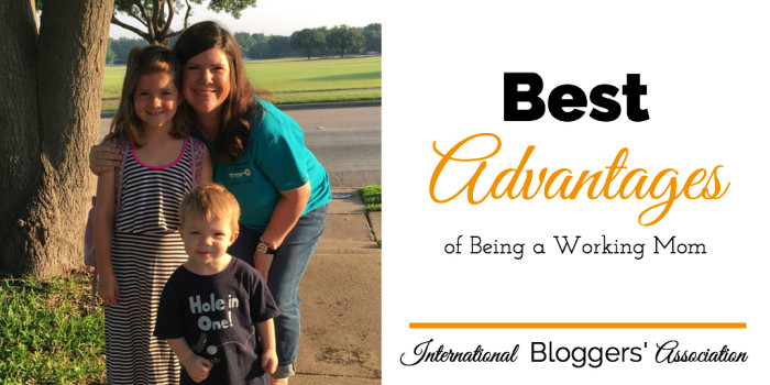 The Best Advantages of Being a Working Mom