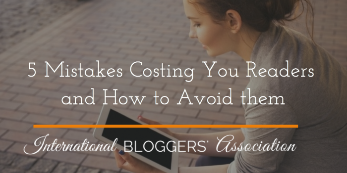 5 Mistakes Costing You Readers and How to Avoid Them