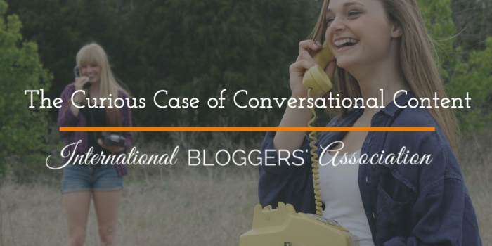 The Curious Case for Conversational Content