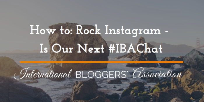 How to: Rock Instagram – Is Our Next #IBAChat
