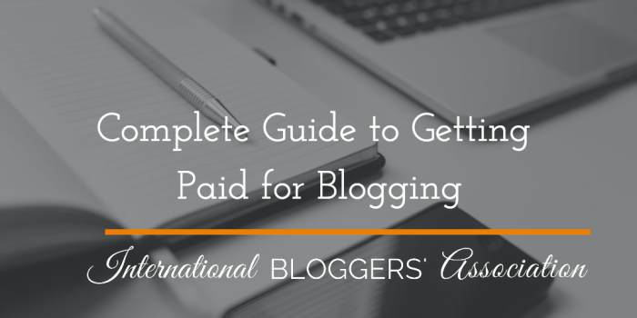 Complete Guide to Getting Paid for Blogging