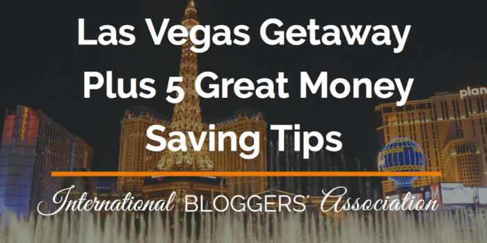 Las Vegas Getaway Plus 5 Great Money Saving Tips