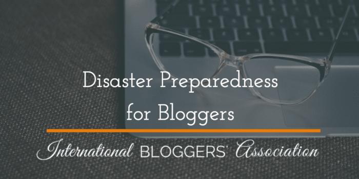 Disaster Preparedness for Bloggers