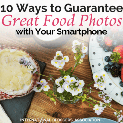 10 Ways to Guarantee Great Food Photos with Your Smartphone