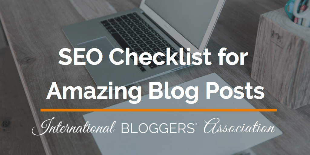 SEO Checklist for Amazing Blog Posts