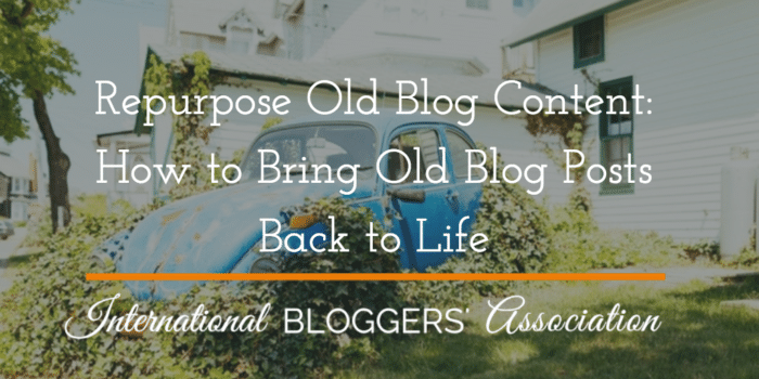 Repurpose Old Blog Content: How to Bring Old Posts Back to Life