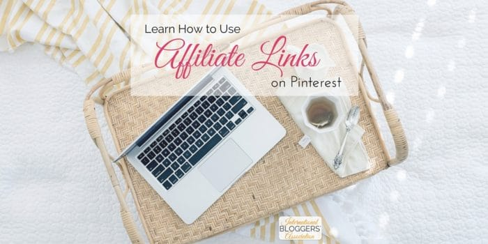Learn How to Use Affiliate Links on Pinterest