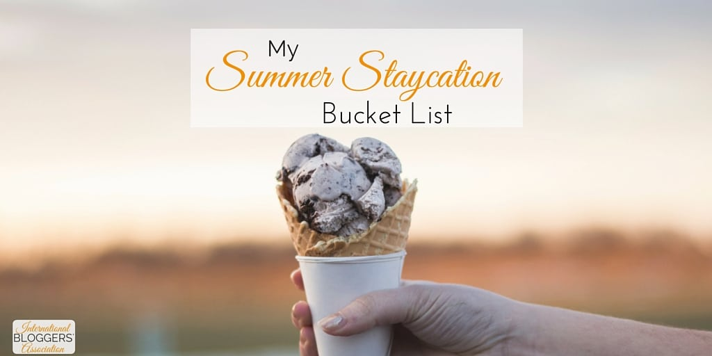 Wall of Fame Editor's Choice: My Summer Staycation Bucket List