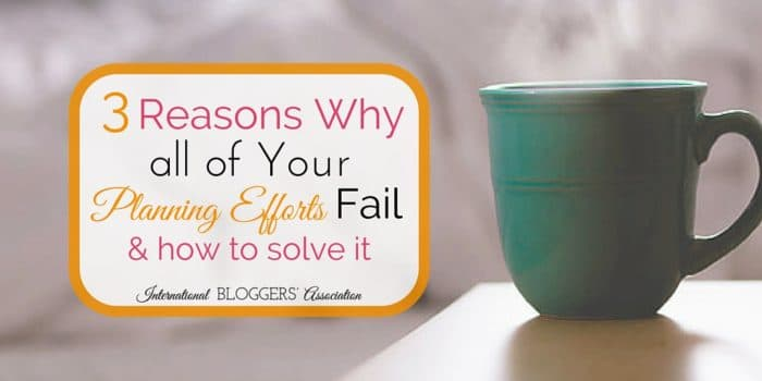 3 Reasons Why All Your Planning Efforts Fail and how to solve it
