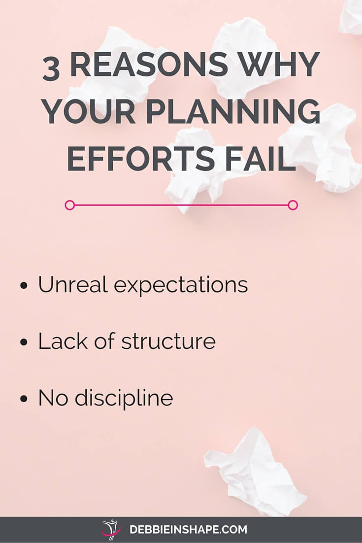 Even if all your planning efforts fail, it's no reason to give up. Planning is the key to success and here's how you can turn the table and get organized.
