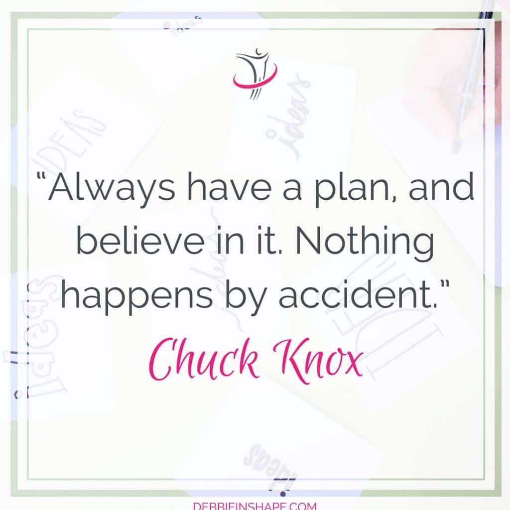 """Quote: """"Always have a plan, and believe in it. Nothing happens by accident."""" - Chuck Knox"""