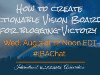 Is your blog losing its purpose? Learn How to Create Actionable Vision Boards for Blogging and you will begin maintaining a focused and successful blog. #IBAchat is hosted by International Blogger Association.