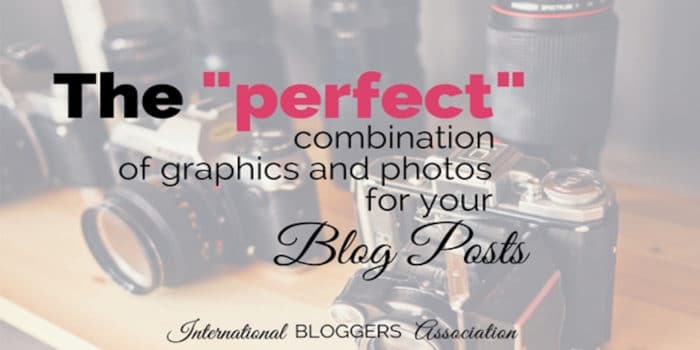 The Perfect Combination of Graphics and Photos for Your Blog Posts
