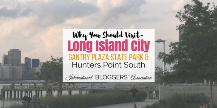 Long Island City – Gantry Plaza State Park & Hunters Point South