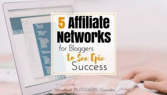 5 Affiliate Networks for Bloggers to See Epic Success