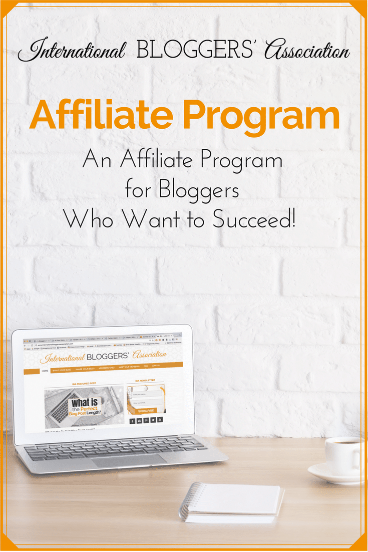 International Bloggers' Association Affiliate Program - An Affiliate Program for Bloggers Who Want to Succeed!