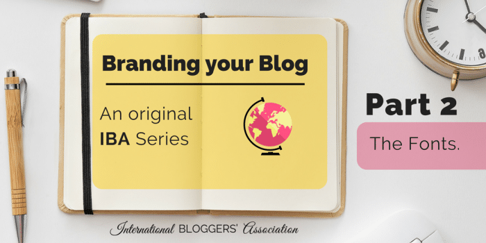Branding Your Blog Part 2 – The Fonts