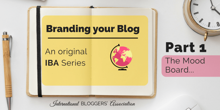 Branding Your Blog Part 1 – The Mood Board