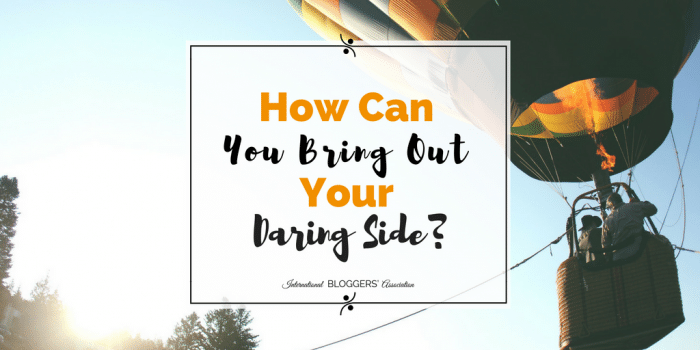 How Can You Bring Out Your Daring Side?