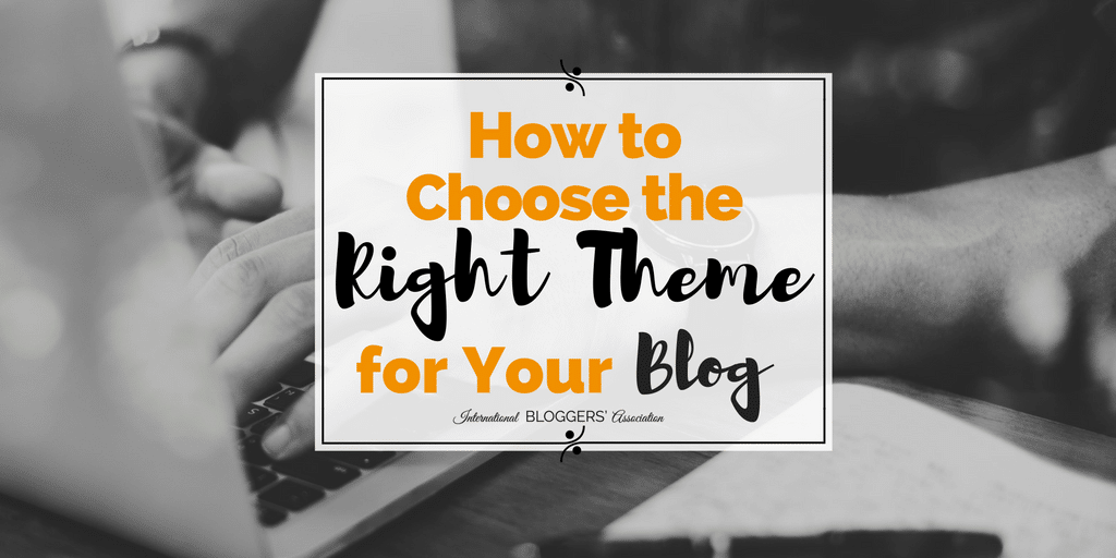 How to Choose the Right Theme for Your Blog