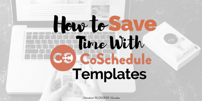 Learn How to Save Time With CoSchedule's Templates!