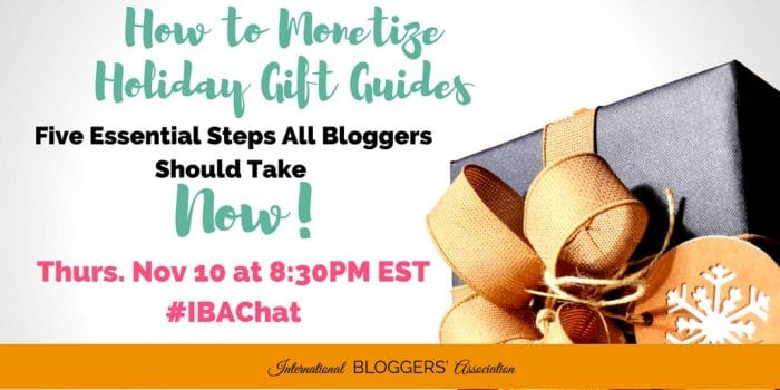 How to Monetize your Holiday Gift Guides-5 Steps All Bloggers Should Take Now #IBAchat