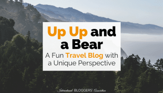 Up Up and a Bear – A Fun Travel Blog with a Unique Perspective