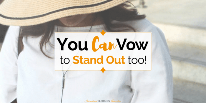 You Can Vow To Stand Out Too and Find Yourself Again!