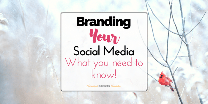 Branding your Blog Part 4 – Branding Your Social Media