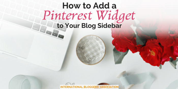 How to Add a Pinterest Widget to Your Blog Sidebar
