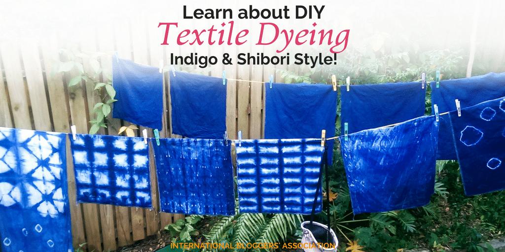 Learn about DIY Textile Dyeing – Indigo & Shibori Style!