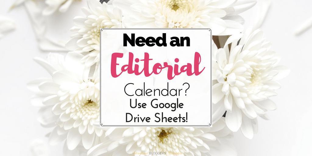 Need An Editorial Calendar? Use Google Drive Sheets!