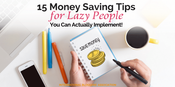 15 Money Saving Tips for Lazy People – You Can Actually Implement!