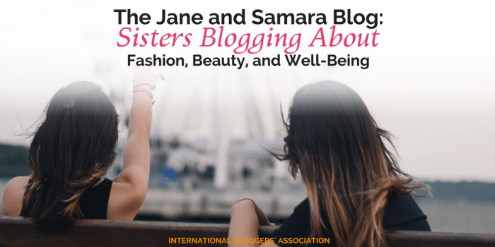 The Jane and Samara Blog: Sisters Blogging About Fashion, Beauty, and Well-Being