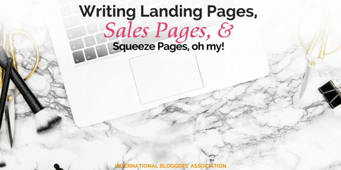 Writing Landing Pages, Sales Pages, and Squeeze Pages, oh my!