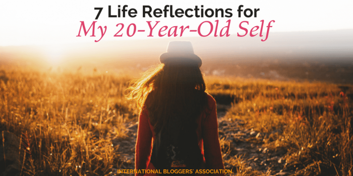 7 Life Reflections for My 20-Year-Old Self