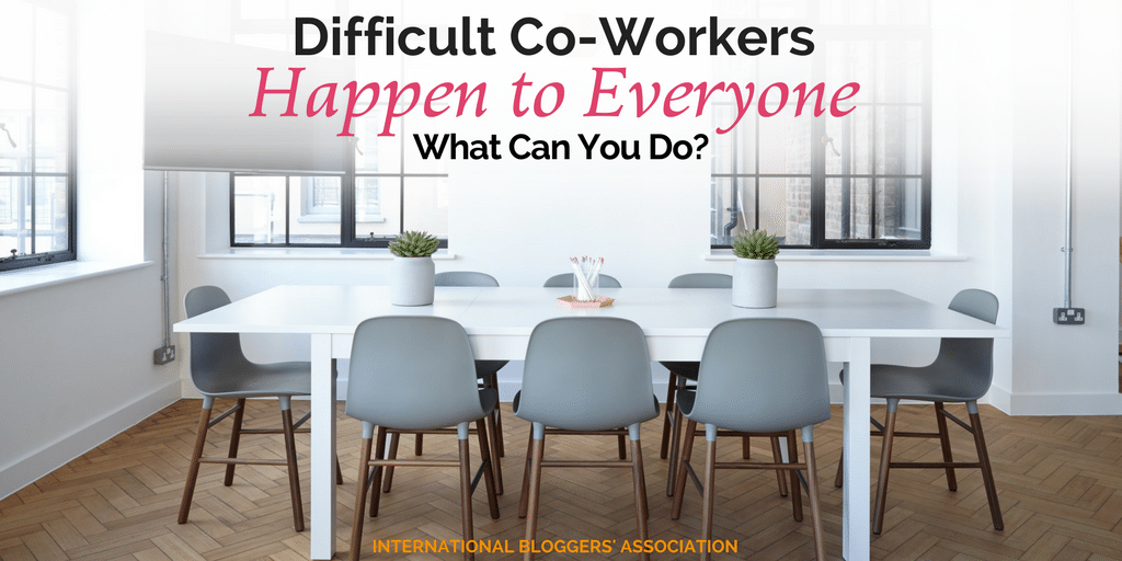 Difficult Co-Workers Happen to Everyone – What Can You Do?