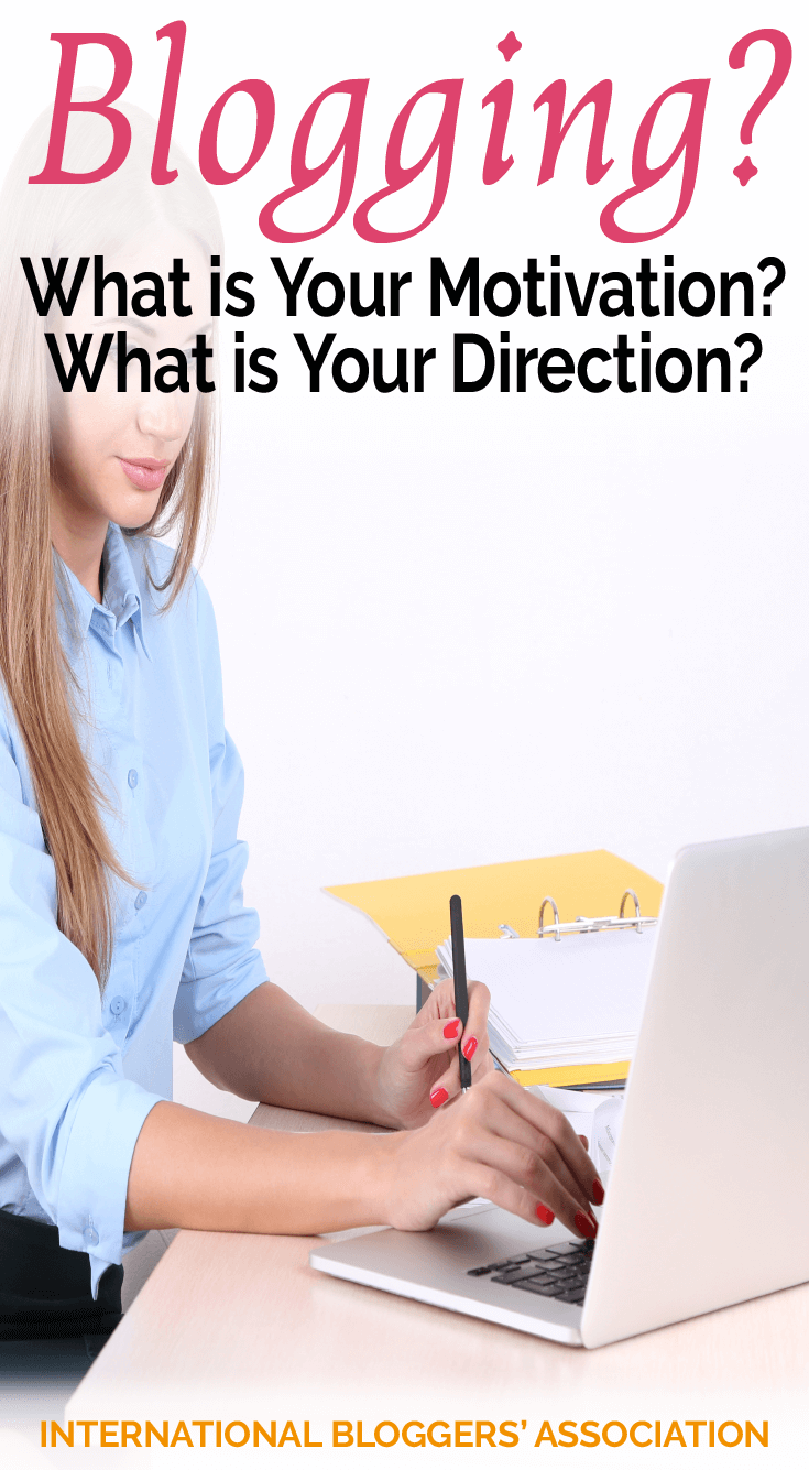blogging what is your motivation what is your direction what is your motivation what is your direction