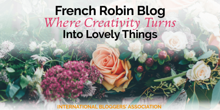 French Robin Blog – Where Creativity Turns Into Lovely Things