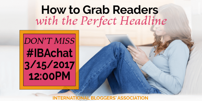 How to Grab Readers with the Perfect Headline #IBAchat