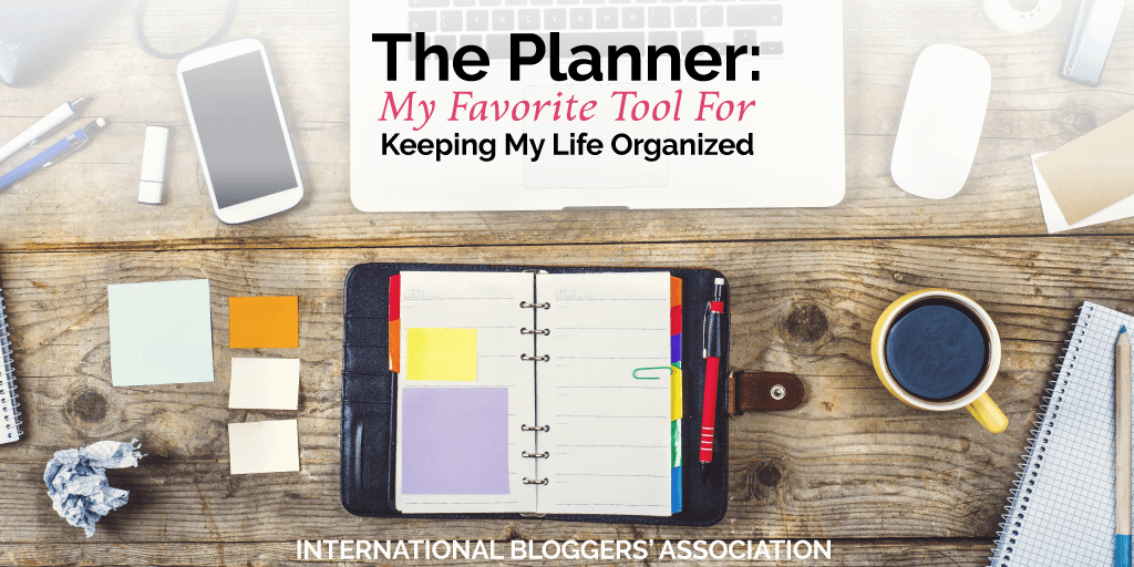 The Planner: My Favorite Tool For Keeping My Life Organized