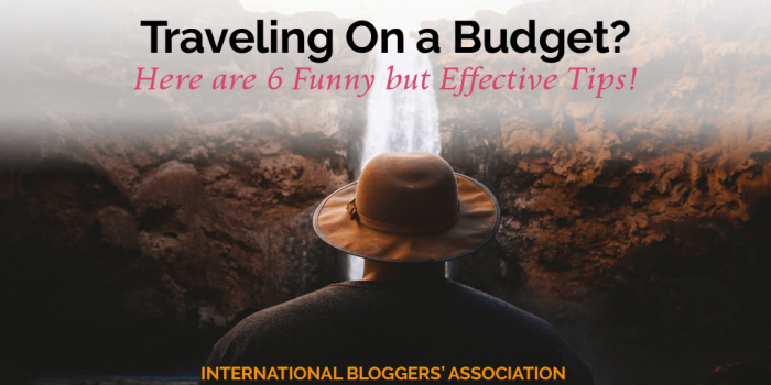 Traveling On a Budget? Here are 6 Funny but Effective Tips!