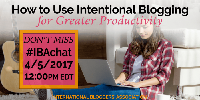 How to Use Intentional Blogging for Greater Productivity