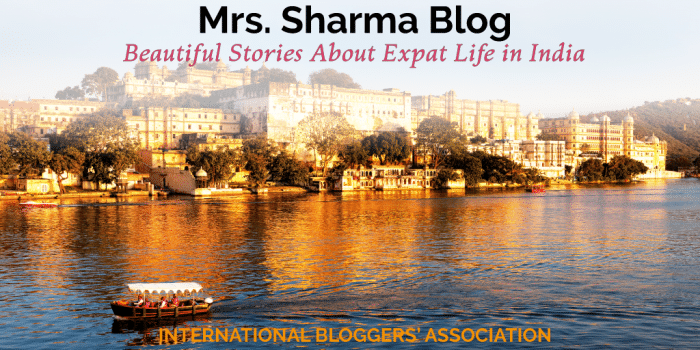 Mrs. Sharma Blog: Beautiful Stories About Expat Life in India