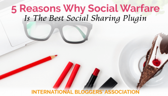 5 Reasons Why Social Warfare Is The Best Social Sharing Plugin