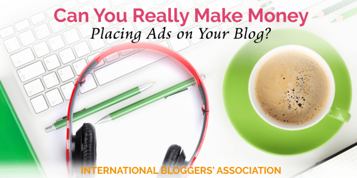 Can You Really Make Money Placing Ads on Your Blog?