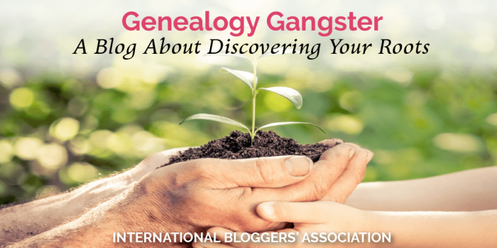 Genealogy Gangster: A Blog About Discovering Your Roots